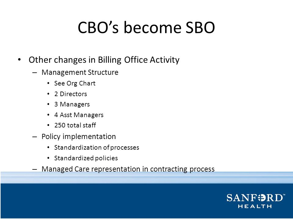 CBO's become SBO Other changes in Billing Office Activity