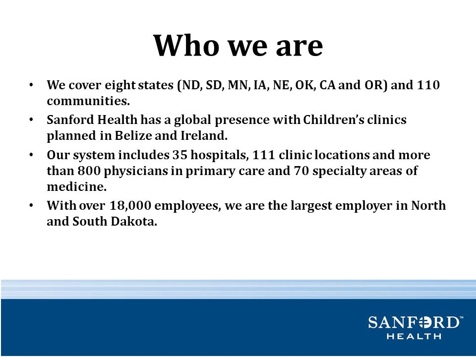 Who we are We cover eight states (ND, SD, MN, IA, NE, OK, CA and OR) and 110 communities.