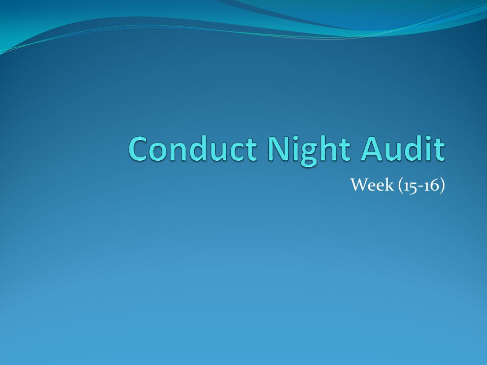 Conduct Night Audit Week (15-16)
