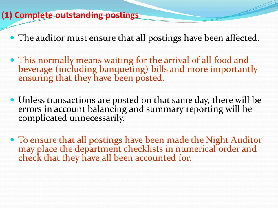 (1) Complete outstanding postings