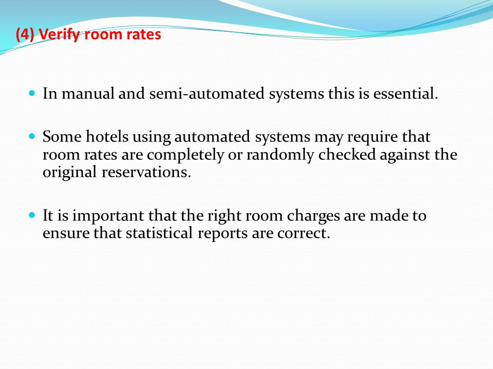 (4) Verify room rates In manual and semi-automated systems this is essential.