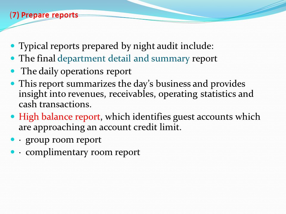 Typical reports prepared by night audit include: