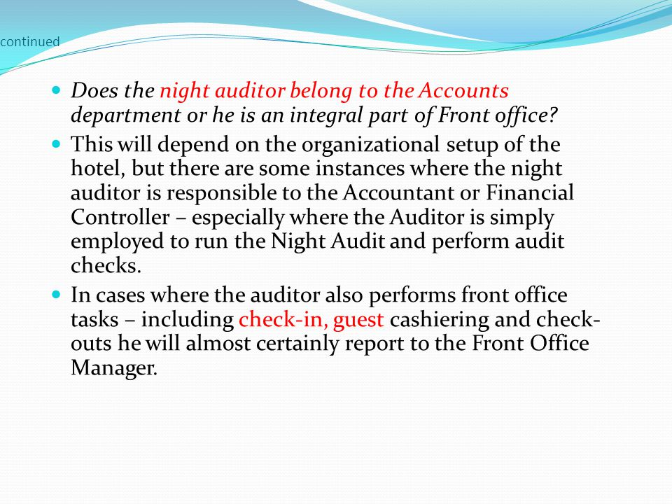 continued Does the night auditor belong to the Accounts department or he is an integral part of Front office