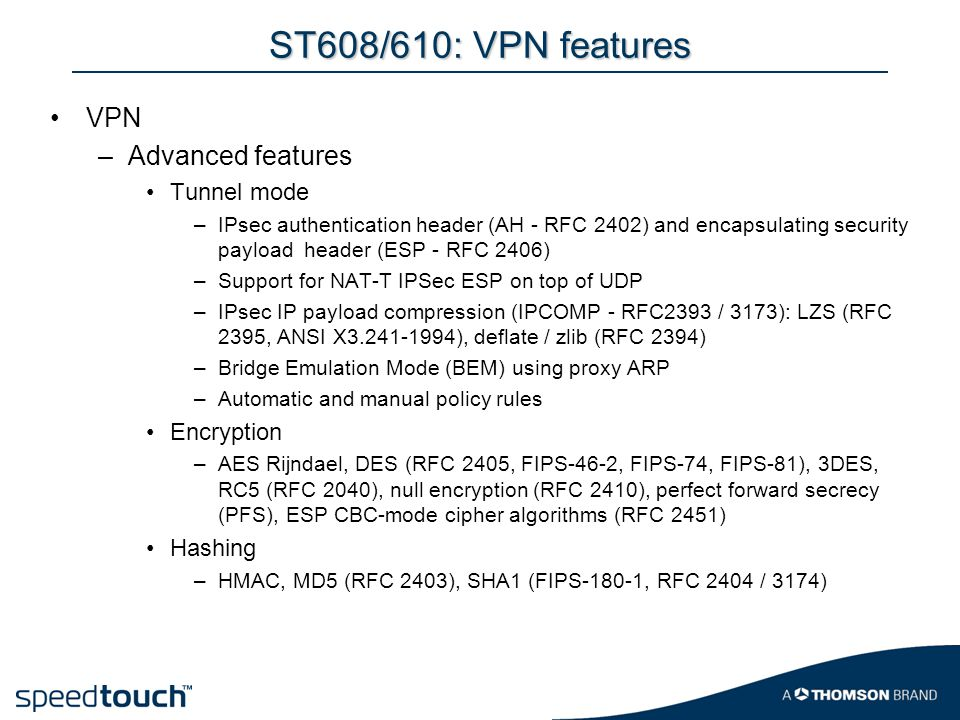 ST608/610: VPN features VPN Advanced features Tunnel mode Encryption