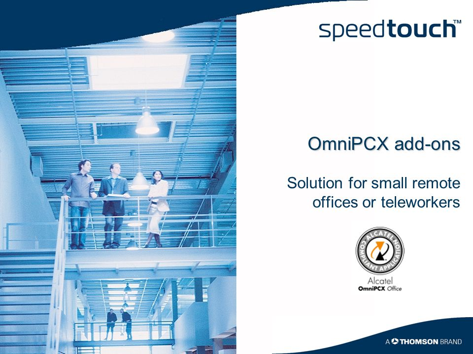 OmniPCX add-ons Solution for small remote offices or teleworkers
