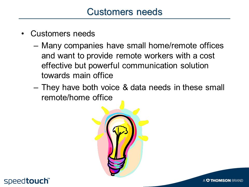 Customers needs Customers needs