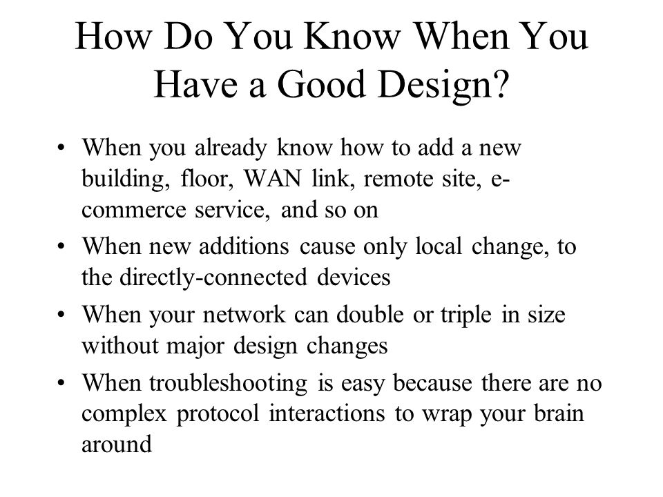 How Do You Know When You Have a Good Design