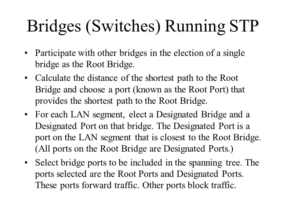 Bridges (Switches) Running STP