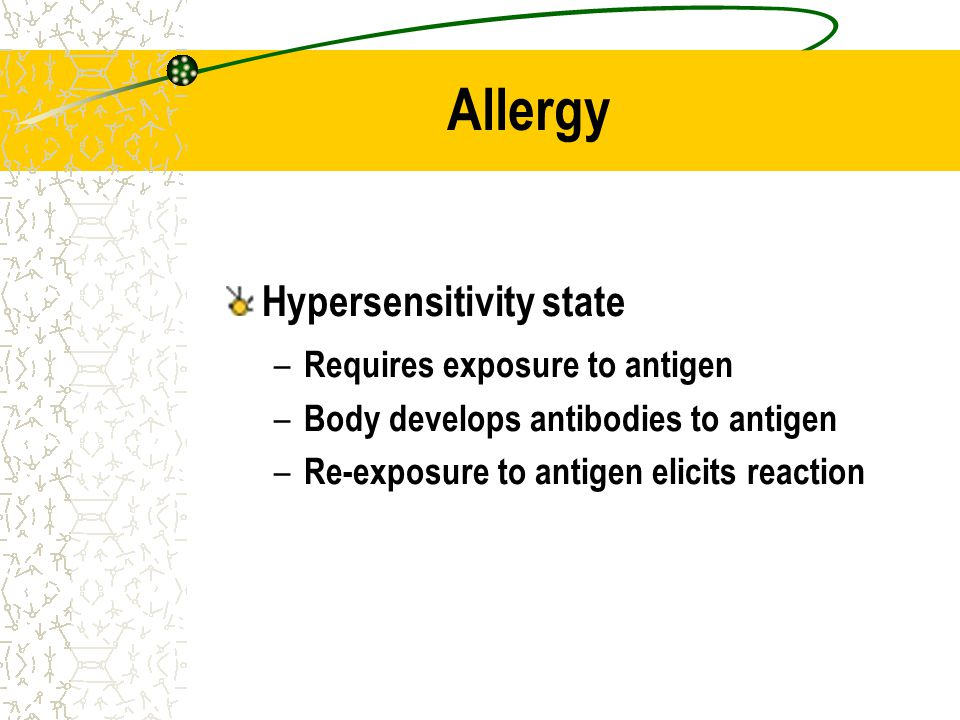 Allergy Hypersensitivity state Requires exposure to antigen