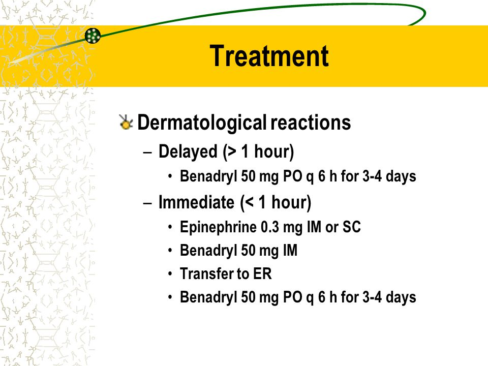 Treatment Dermatological reactions Delayed (> 1 hour)