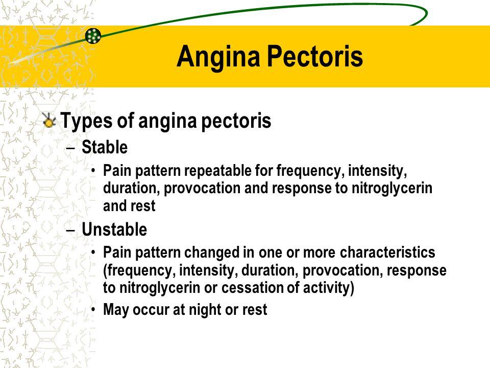 Angina Pectoris Types of angina pectoris Stable Unstable