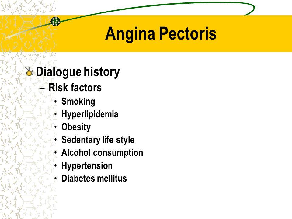 Angina Pectoris Dialogue history Risk factors Smoking Hyperlipidemia