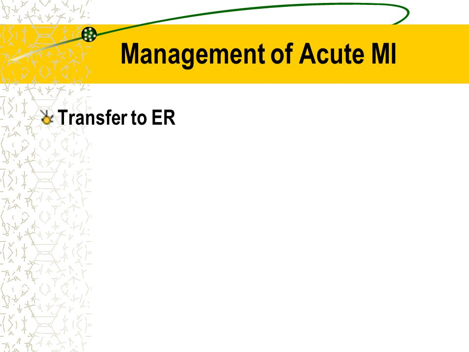 Management of Acute MI Transfer to ER