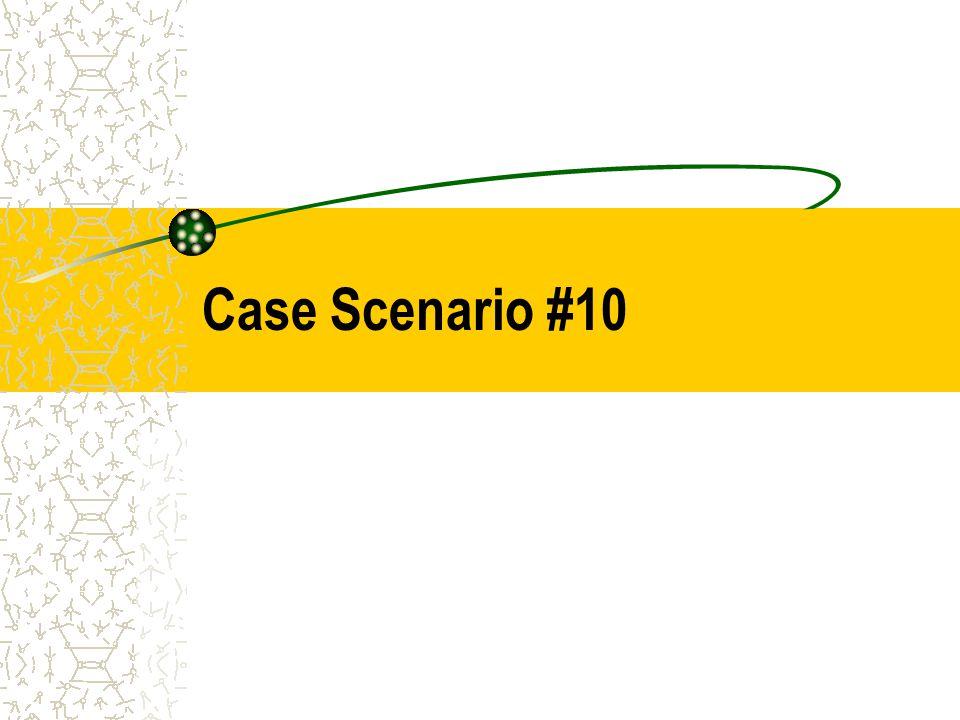 Case Scenario #10