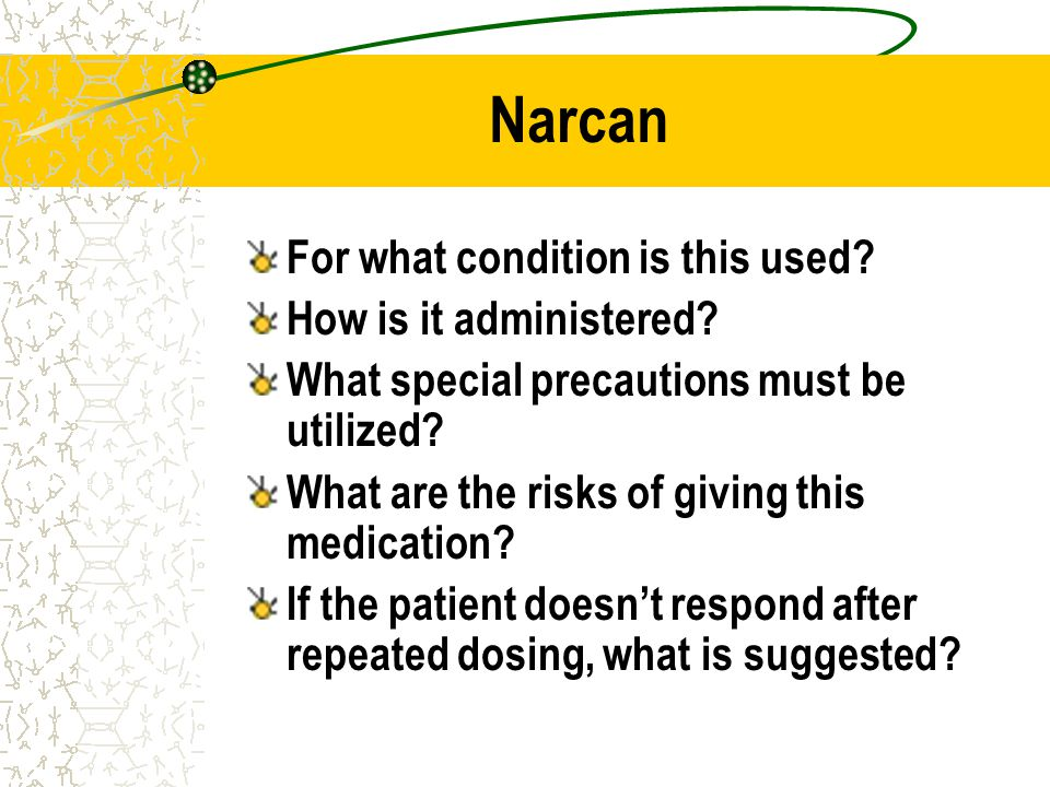 Narcan For what condition is this used How is it administered