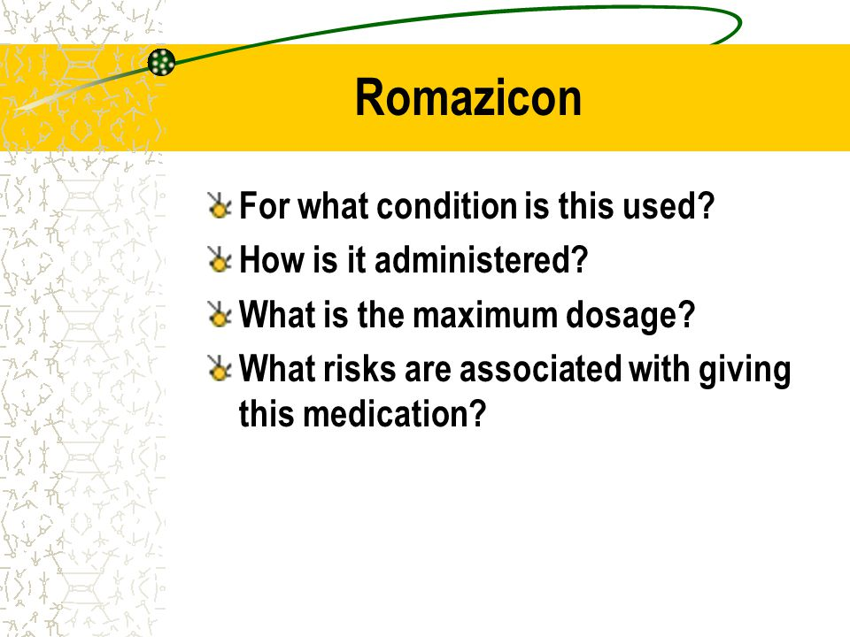 Romazicon For what condition is this used How is it administered