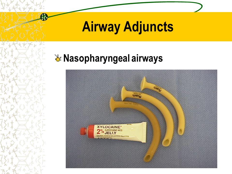 Airway Adjuncts Nasopharyngeal airways