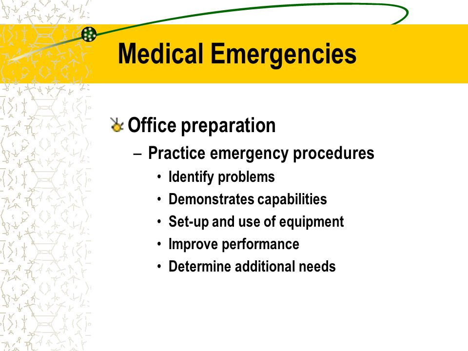Medical Emergencies Office preparation Practice emergency procedures