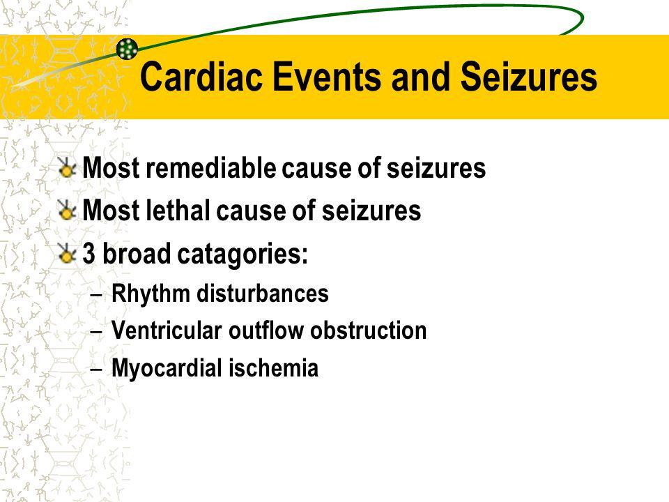 Cardiac Events and Seizures