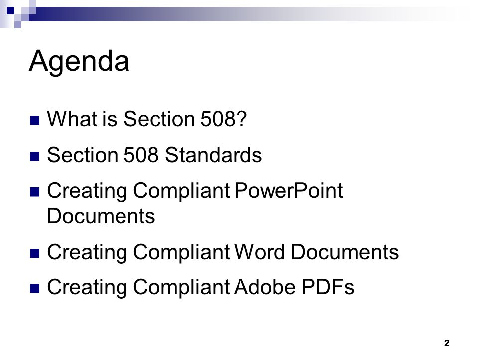 Agenda What is Section 508 Section 508 Standards