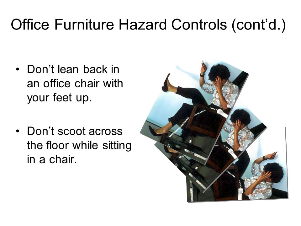 Office Furniture Hazard Controls (cont'd.)