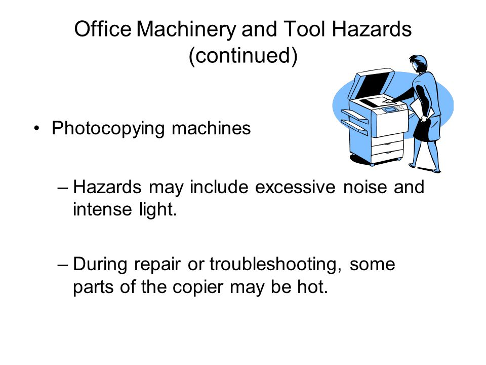 Office Machinery and Tool Hazards (continued)
