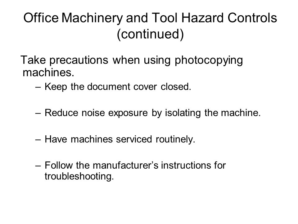 Office Machinery and Tool Hazard Controls (continued)