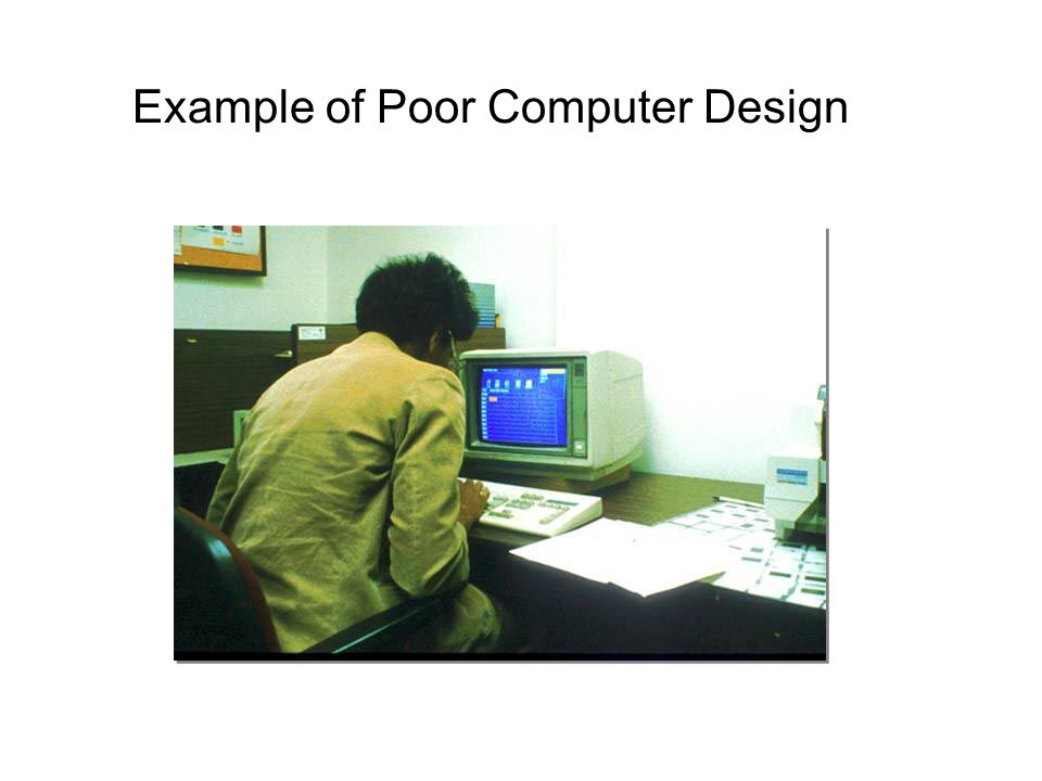 Example of Poor Computer Design