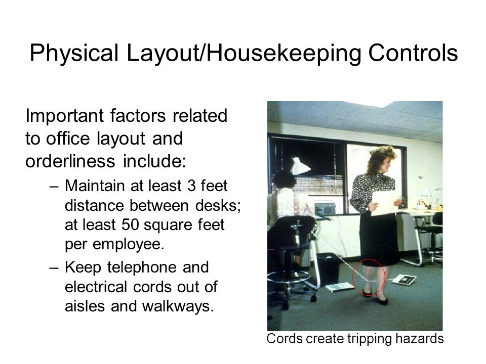Physical Layout/Housekeeping Controls