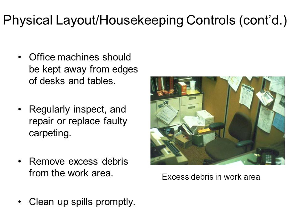 Physical Layout/Housekeeping Controls (cont'd.)