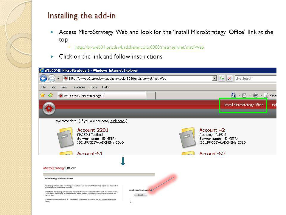 Installing the add-in Access MicroStrategy Web and look for the 'Install MicroStrategy Office' link at the top.