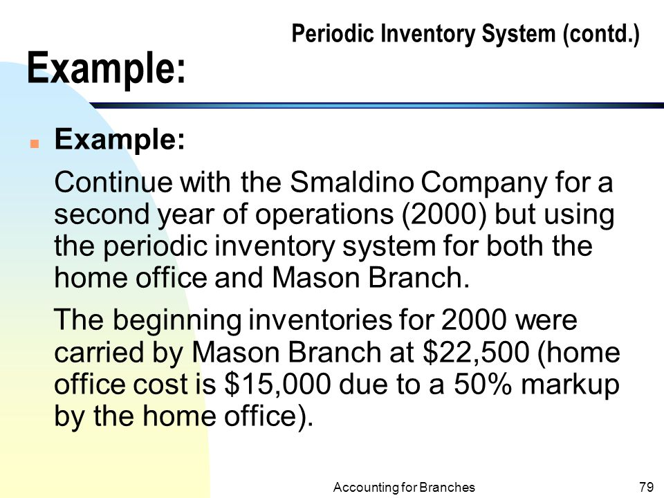 Periodic Inventory System (contd.) Example: