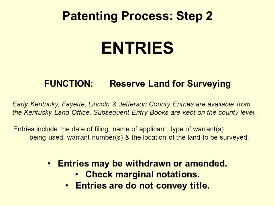 ENTRIES Patenting Process: Step 2 FUNCTION: Reserve Land for Surveying