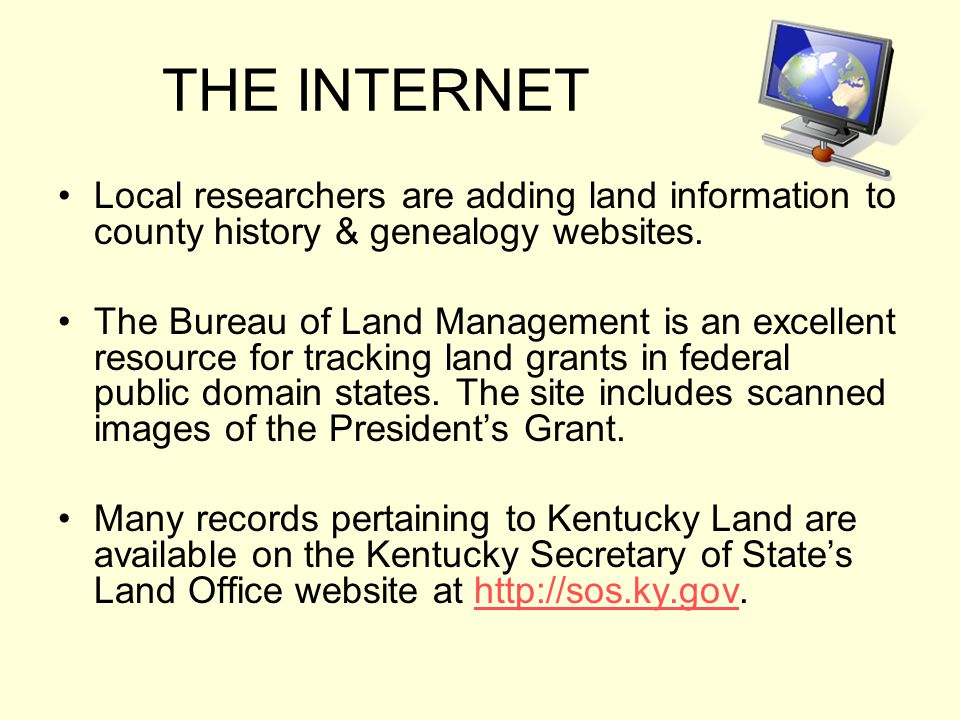 THE INTERNET Local researchers are adding land information to county history & genealogy websites.