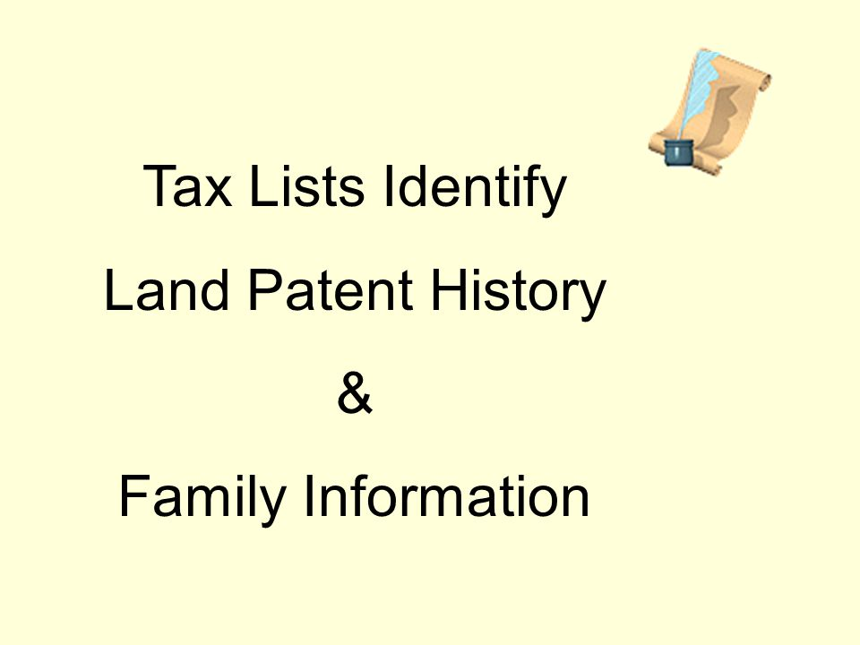 Tax Lists Identify Land Patent History & Family Information