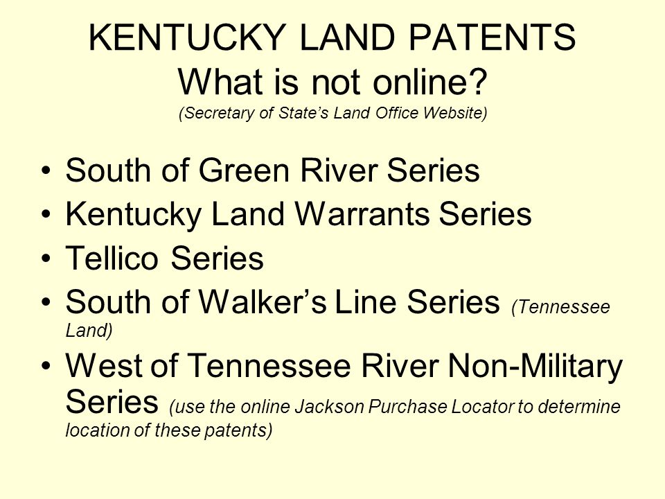 KENTUCKY LAND PATENTS What is not online