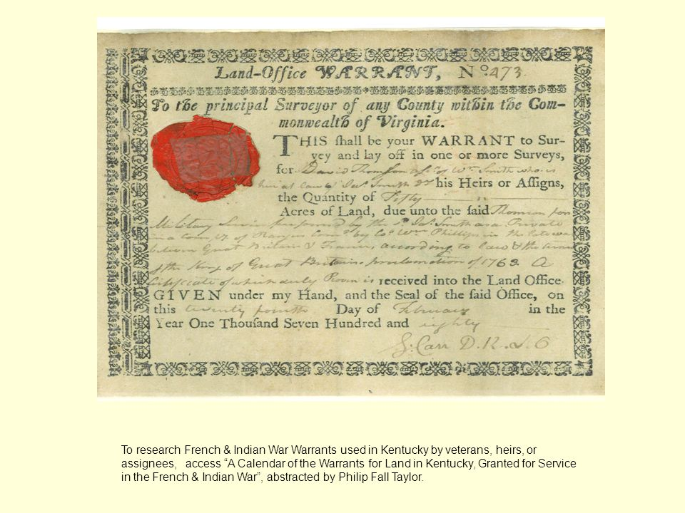 Also in 1763 the King established a bounty-land system for paying soldiers. This Warrant is part of a Kentucky patent file.