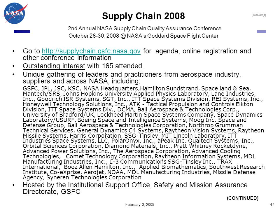 Supply Chain 2008 2nd Annual NASA Supply Chain Quality Assurance Conference October 28-30, 2008 @ NASA's Goddard Space Flight Center