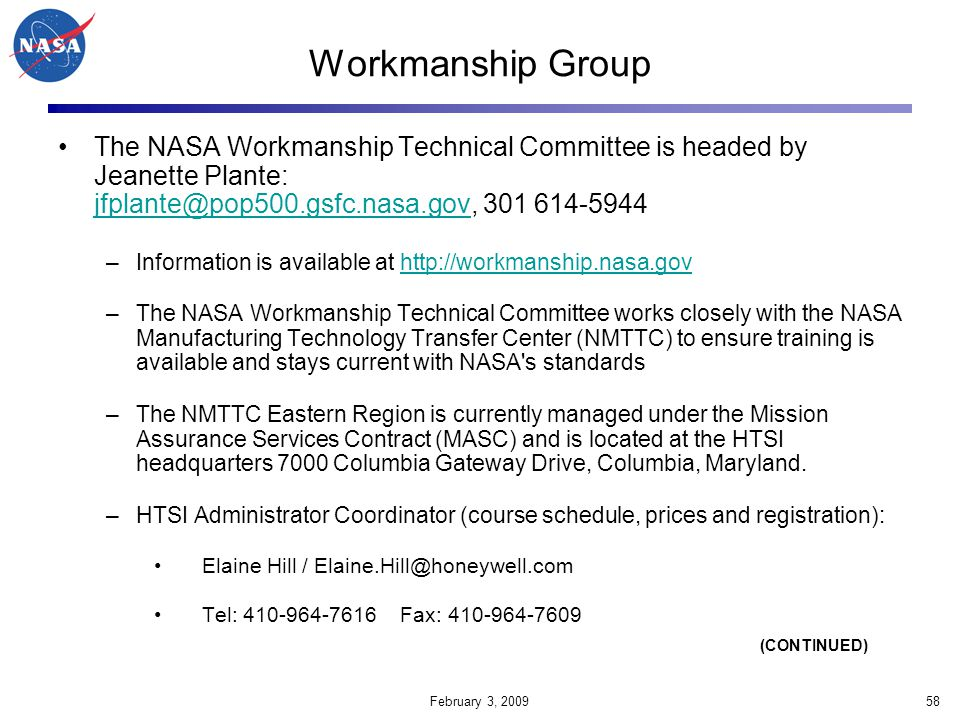 Workmanship Group The NASA Workmanship Technical Committee is headed by Jeanette Plante: jfplante@pop500.gsfc.nasa.gov, 301 614-5944.