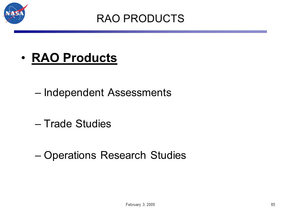 RAO Products RAO PRODUCTS Independent Assessments Trade Studies