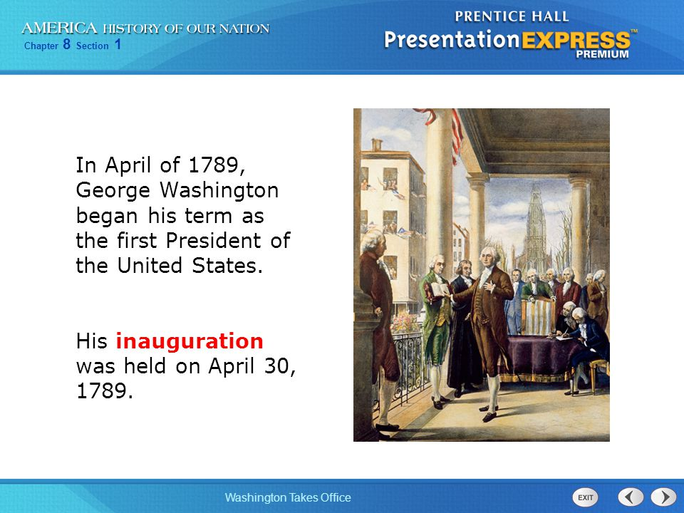 In April of 1789, George Washington began his term as the first President of the United States.