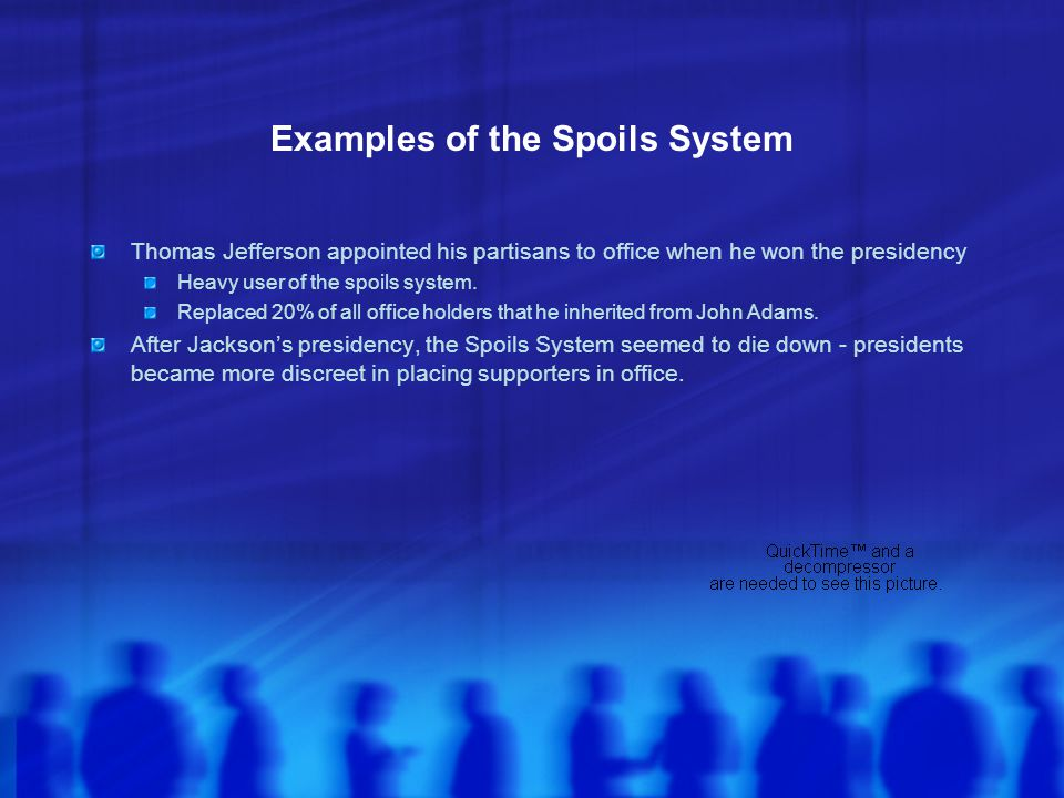 Examples of the Spoils System
