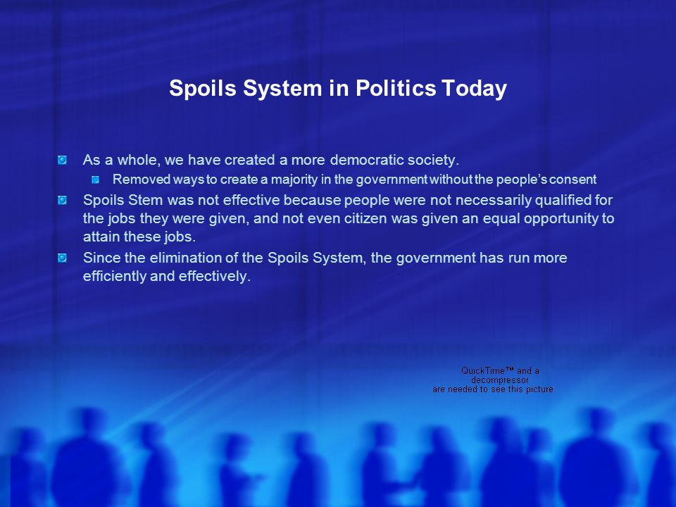 Spoils System in Politics Today
