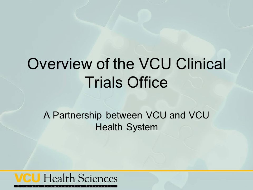 Overview of the VCU Clinical Trials Office