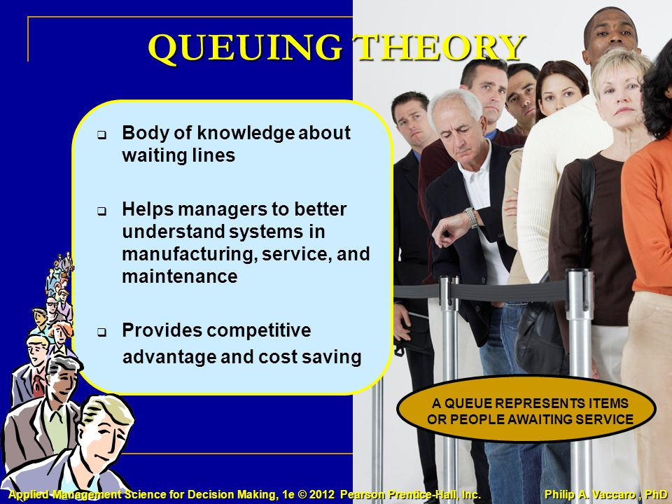 A QUEUE REPRESENTS ITEMS OR PEOPLE AWAITING SERVICE