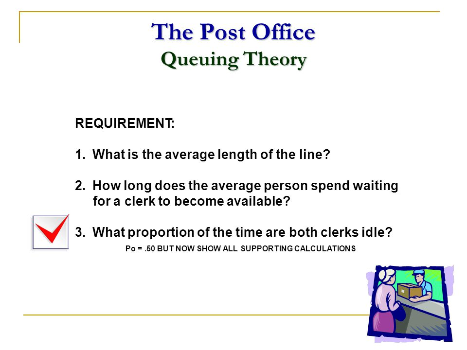The Post Office Queuing Theory
