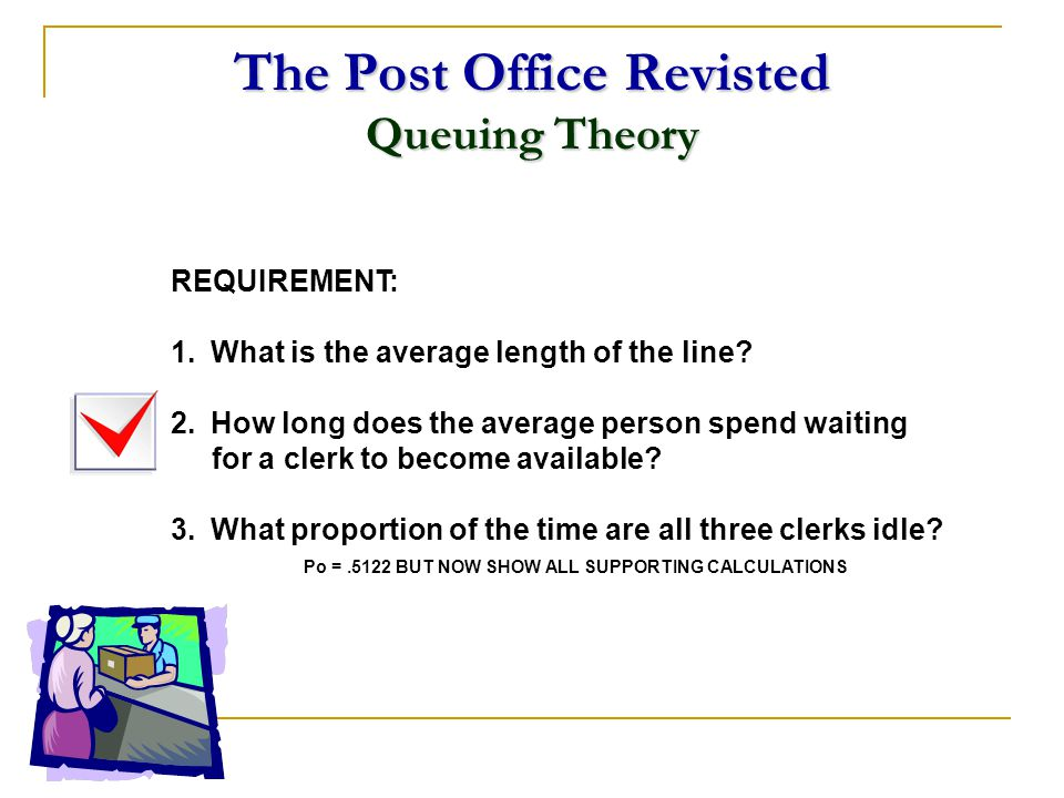 The Post Office Revisted Queuing Theory