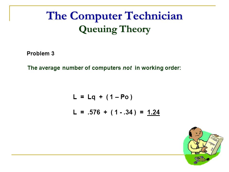 The Computer Technician Queuing Theory