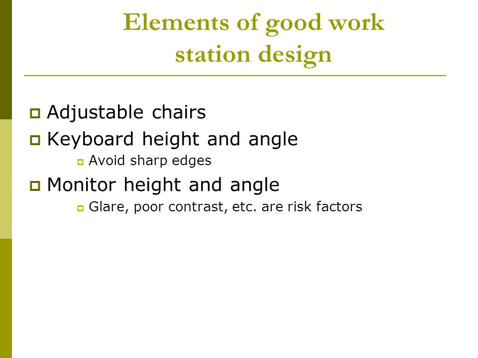 Elements of good work station design