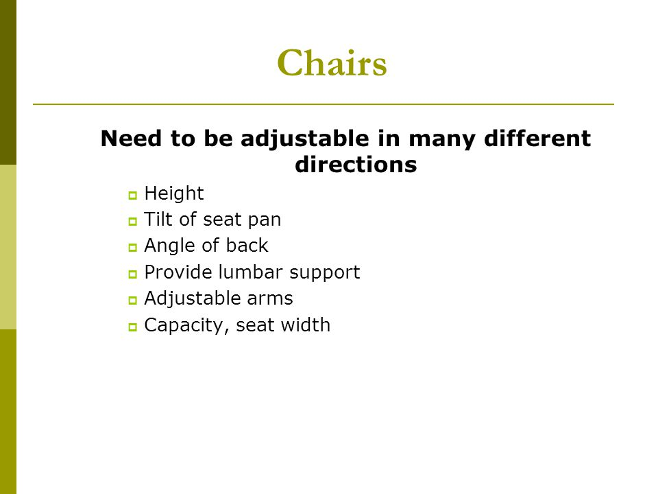 Need to be adjustable in many different directions